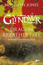 Son of Prophecy: Glyndwr Dragon Breathes Fire