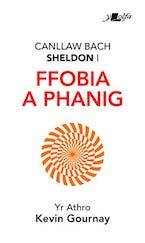 Canllaw Bach Sheldon i Ffobia a Phanig