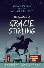 Stone Keeper and the Whisper Horses - The Adventures of Gracie Stirling