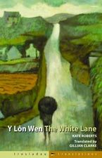 Trosiadau/Translations: Y Lôn Wen/The White Lane