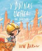 Ddinas Uchel, Y / The Builders
