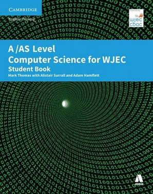 A/AS Level Computer Science for WJEC Student Book