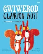 Gwiwerod Gwirion Bost / Squirrels Who Squabbled, The