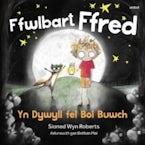 Ffwlbart Ffred: Yn Dywyll fel Bol Buwch