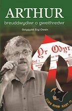Arthur - Breuddwydiwr a Gweithredwr