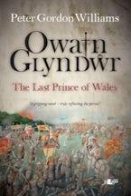 Owain Glyn Dŵr - The Last Prince of Wales