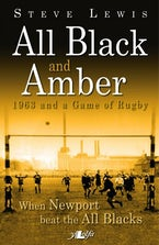 All Black and Amber - 1963 and a Game of Rugby