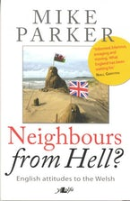 Neighbours from Hell? - English Attitudes to the Welsh