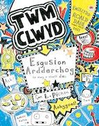Cyfres Twm Clwyd: Esgusion Ardderchog (A Mwy o Stwff Da)