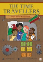 Time Travellers, The (Welsh History Activity Book)