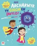 Mae Archarwyr yn Golchi eu Dwylo! / Superheroes Wash Their Hands!