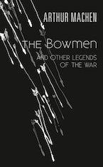 Bowmen and Other Legends of the War